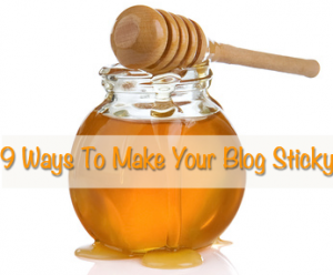 9-ways-to-make-your-blog-sticky
