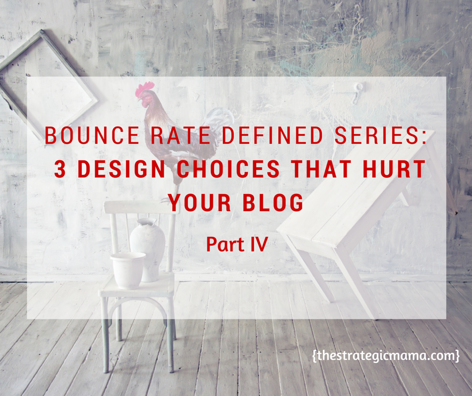 3 DESIGN CHOICES THAT HURT YOUR BLOG